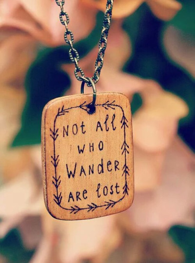 #dadoveblogghi Not all who wander are lost